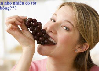 Ăn nho nhiều có tốt không?